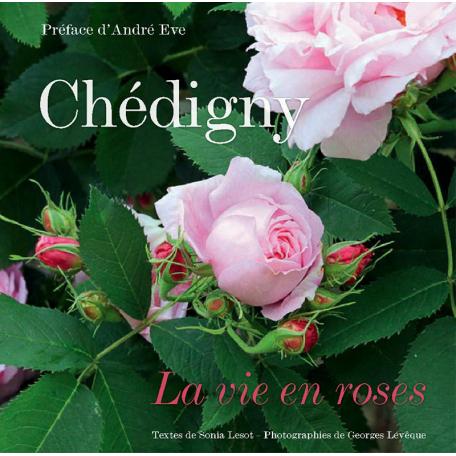 LIVRE CHEDIGNY, La vie en roses