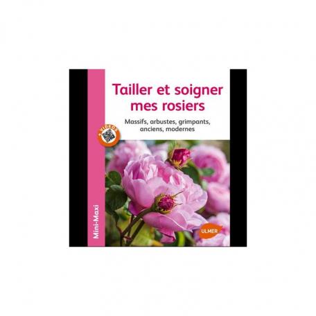 Livre TAILLER ET SOIGNER MES ROSIERS