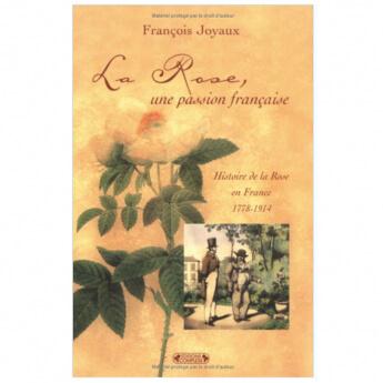 Livre  LA ROSE, une passion française