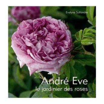 Livre ANDRÉ EVE, Le jardinier des roses