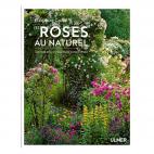 Livre Les ROSES au Naturel de Eléonore Cruse Ed. Ulmer